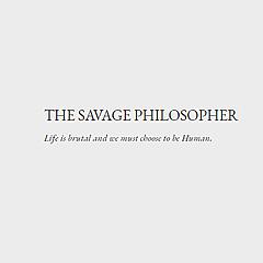 The Savage Philosopher