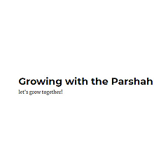 Growing with the Parshah