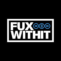 FUXWITHIT | Hip-Hop & Electronic Music Blog