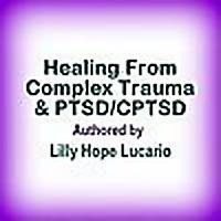 Healing From Complex Trauma & PTSD/CPTSD