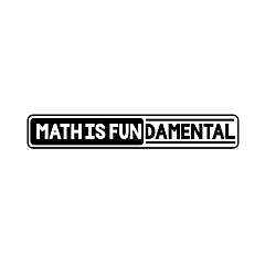 Math is Fundamental!