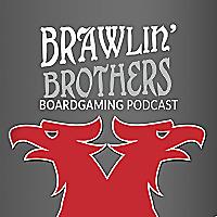 Brawling Brothers Boardgaming Podcast - News & Ramblin'