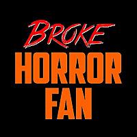 Broke Horror Fan