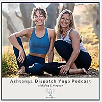 Ashtanga Dispatch Podcasts