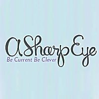 A Sharp Eye - Be Current Be Clever