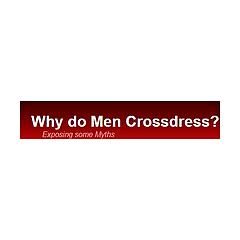 Why do Men Crossdress????