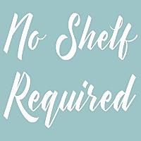No Shelf Required
