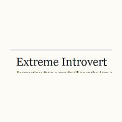 Extreme Introvert