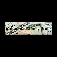 Millennial Money Probs