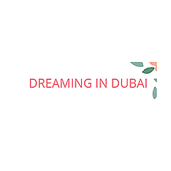Dreaming in Dubai