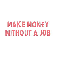 Make Money Without A Job