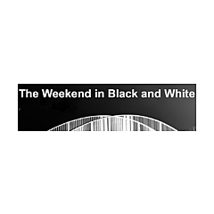 The Weekend in Black and White