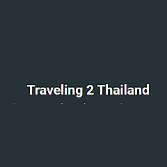 Traveling 2 Thailand