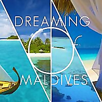 Dreaming of Maldives