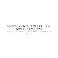 Maryland Business Law Developments Blog
