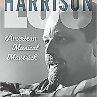 Lou Harrison: American Musical Maverick