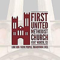 First United Methodist Church Fort Worth Texas | Blog