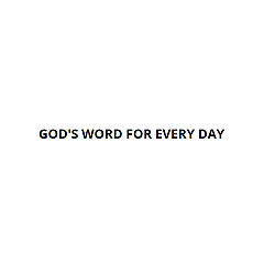 God's Word For Every Day