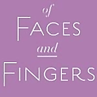 of Faces and Fingers