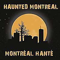 Haunted Montreal Ghost Tours