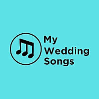 My Wedding Songs