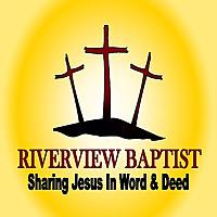 Riverview Baptist Church - Joel's Blog