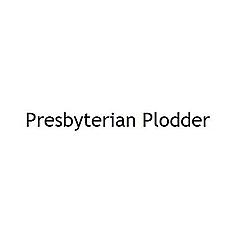 Presbyterian Plodder