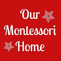 Our Montessori Home | Homeschooling the Montessori Way