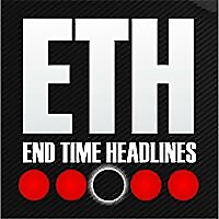 End Time Headlines - News From a Prophetic Perspective