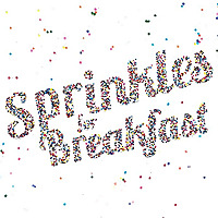 Sprinkles For Breakfast | The Best Kind Of Breakfast