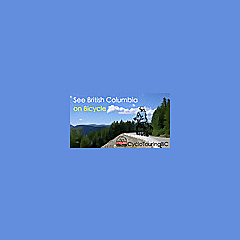 CycloTouringBC   A BCCC initiative, Experience the exhilaration of cycling touring