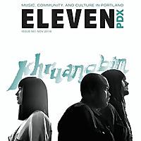 Eleven PDX Magazine   Music, Community, and Culture in Portland