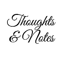 Thoughts & Notes