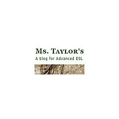 Ms. Taylor's Advanced ESL Blog