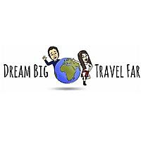 Dream Big, Travel Far
