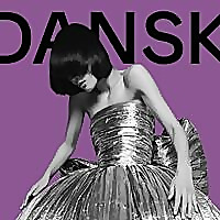 DANSK Magazine | The World's Most Independent Fashion Magazine