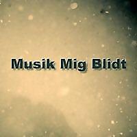 Musik Mig Blidt | Indie Rock Music Blog