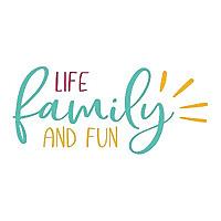 Life, Family & Fun