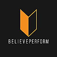 BelievePerform