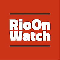 RioOnWatch | community reporting on Rio