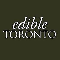 Edible Toronto | Celebrating Local Food, Season by Season