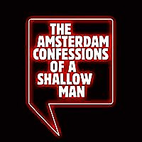 Amsterdam Confessions of a Shallow Man