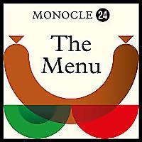 Monocle 24 » The Menu
