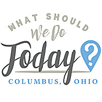 What Should We Do Today? Columbus, Ohio