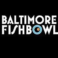 Baltimore Fishbowl