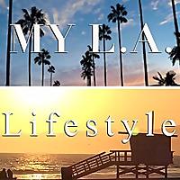 My L.A. Lifestyle