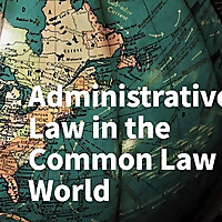Administrative Law in the Common Law World
