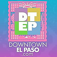 Downtown El Paso What's happening in DWNTWN El Paso.