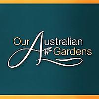Our Australian Gardens
