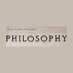 Paul Austin Murphy's Philosophy